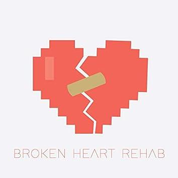 Broken Heart Rehab
