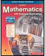 Mathematics with Business Applications, Student Activity Workbook by McGraw-Hill [Glencoe/McGraw-Hill,2006] [Paperback]