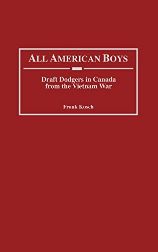 All American Boys: Draft Dodgers in Canada from the Vietnam War