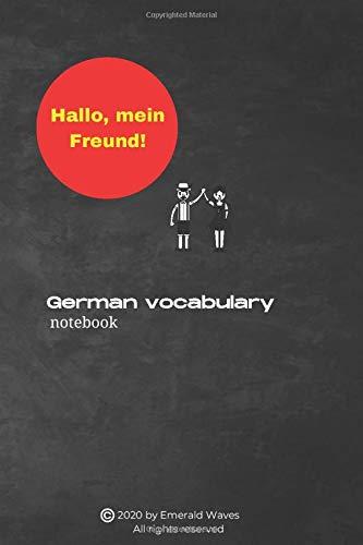 Hallo, mein Freund. German vocabulary notebook: 6