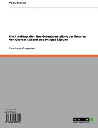 Die Autobiografie  - Eine Gegenüberstellung der Theorien von Georges Gusdorf und Philippe Lejeune (German Edition)