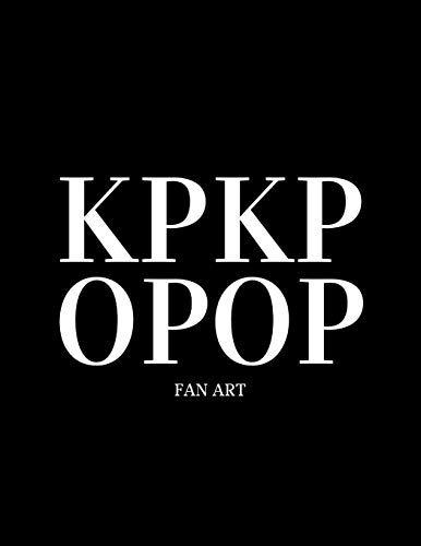 Kpop Kpop : Funny words Sketch book fan Art KPOP Group Size 8.5X11122 pages: For Beginners Personalized Drawing Favors Artist Create&Design yours ideas on any occasion