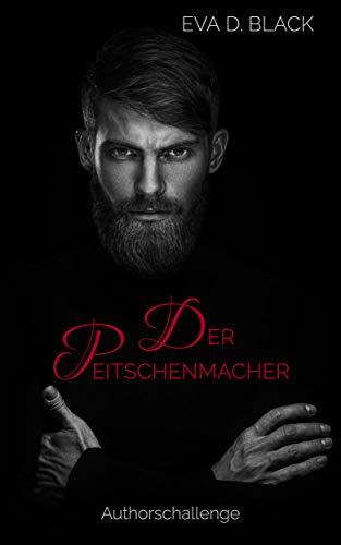 Der Peitschenmacher: Authorschallenge Kurzgeschichte (Lesesnacks)
