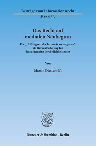 Das Recht auf medialen Neubeginn.: Die