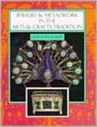 Compare Textbook Prices for Jewelry and Metalwork in the Arts and Crafts Tradition y First edition Edition ISBN 9780887404535 by Karlin, Elyse Zorn