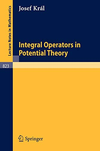 Integral Operators in Potential Theory (Lecture Notes in Mathematics (823), Band 823)