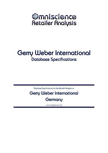 Gerry Weber International - Germany: Retailer Analysis Database Specifications (Omniscience Retailer Analysis - Germany Book 39811) (English Edition)