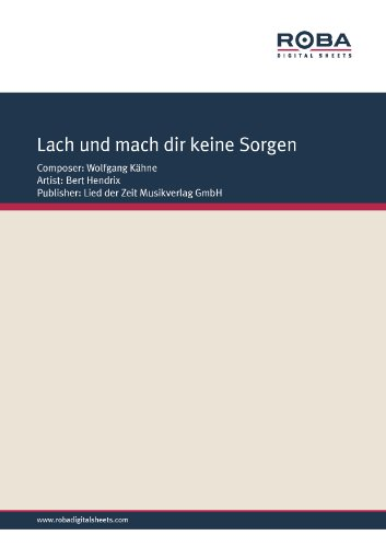 Lach und mach dir keine Sorgen (German Edition)