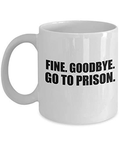 NA Tazza Joe Kenda - Va Bene. Addio. Vai in Prigione - Tazza di caffè da 11 Once