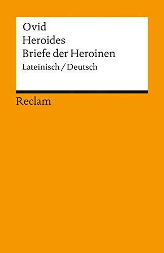 Heroides /Briefe der Heroinen: Lat. /Dt. (Reclams Universal-Bibliothek)
