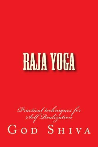 Raja Yoga: Practical techniques for Self Realization