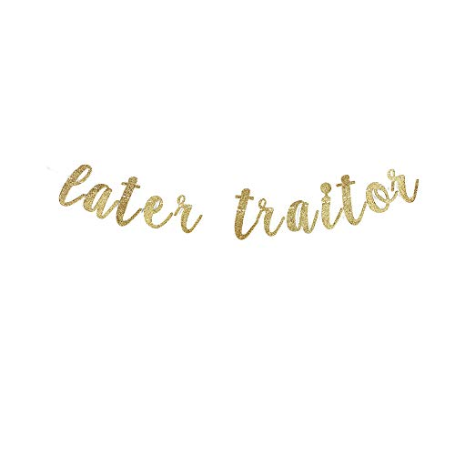 Later Traitor Banner, Going Away/Moving/Job Change/Relocating/Farewell Party Gold Gliter Party Sign