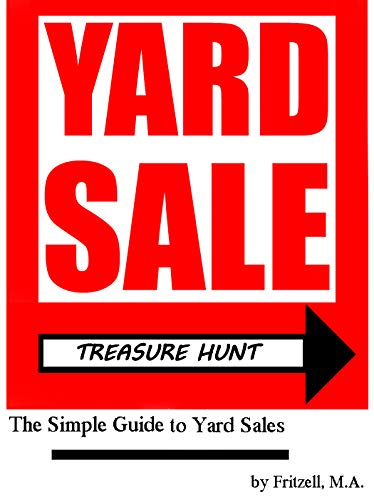 Yard Sale Treasure Hunt: The Simple Guide to Yard Sales (English Edition)