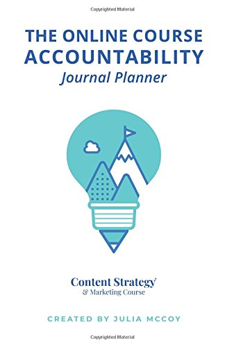 The Online Course Accountability Journal Planner: The Practical Content Strategy Certification Course