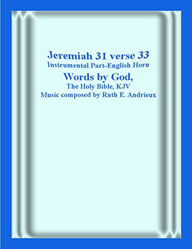 Jeremiah 31 verse 33, Instrumental Part-English Horn: I will put My Law in Their Mind... (English Edition)
