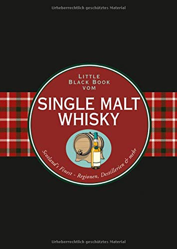 Das Little Black Book vom Single Malt Whisky: Scotland's Finest - Regionen, Destillerien & mehr