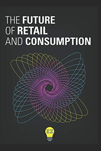 The Future of Retail and Consumption