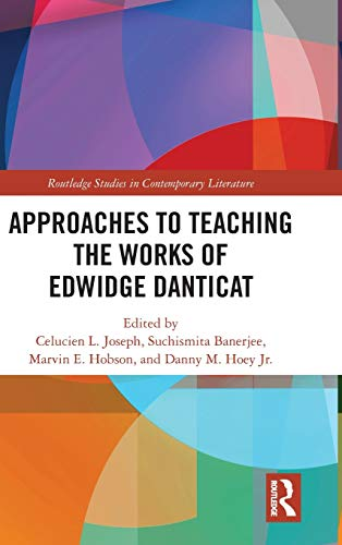 Approaches to Teaching the Works of Edwidge Danticat