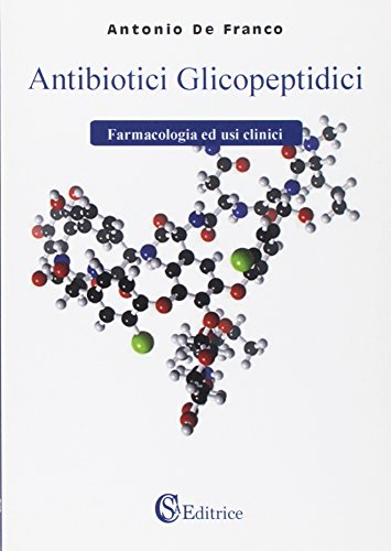 Antibiotici glicopeptidici. Farmacologia ed usi clinici