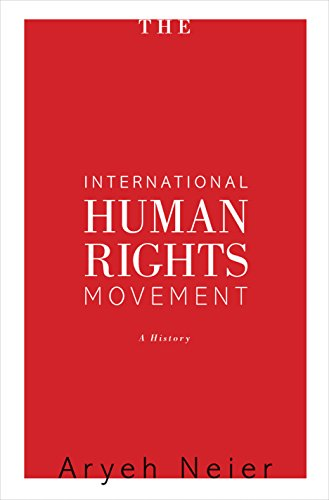 The International Human Rights Movement: A History (Human Rights and Crimes against Humanity Book 14)