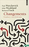 Changements - Paradoxes et psychothérapie de Paul Watzlawick ,John Weakland,Richard Fisch ( 29 avril 2014 ) - 29/04/2014
