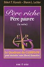 Père riche, Père pauvre - Le Quadrant du Cashflow pour atteindre votre liberté financière de Robert T. Kiyosaki
