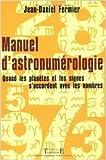 Manuel d'astronumérologie - Quand les planètes et les signes s'accordent avec les nombres de Jean-Daniel Fermier ( 16 juin 2003 ) - 16/06/2003