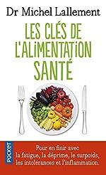 Les Clés de l'alimentation santé de Michel LALLEMENT