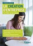 La création d'entreprise - De l'idée au lancement - Format Kindle - 9782311402476 - 14,99 €