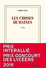 Les choses humaines - Prix Interallié 2019 & Prix Goncourt des Lycéens 2019 de Karine Tuil