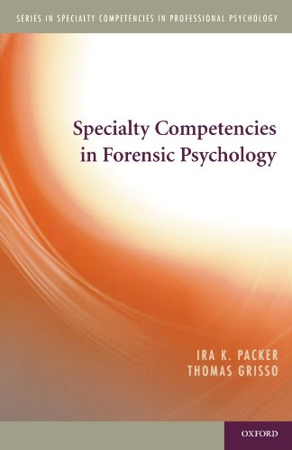 Specialty Competencies In Forensic Psychology (Specialty Competencies In Professional Psychology)
