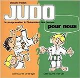 Judo pour nous - Ceinture orange, ceinture verte de Claude Fradet ( 10 novembre 2014 ) - 10/11/2014