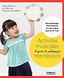 Activités musicales d'après la pédagogie Montessori - Pour encourager l'éveil musical de votre enfant à partir de 3 ans.