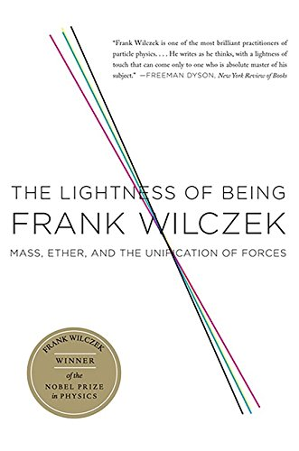 The Lightness of Being: Mass, Ether, and the Unification of Forces