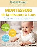 Montessori de la naissance à 3 ans - Apprends-moi à être moi-même.
