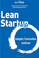 Lean Startup - Adoptez l'innovation continue d'Eric Ries