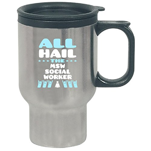 All Hail The Msw Social Worker - Travel Mug