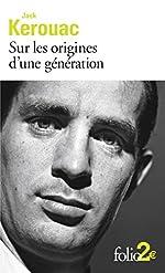 Sur les origines d'une génération/Le dernier mot de Jack Kerouac