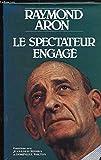 Le Spectateur engagé - Entretiens avec Jean-Louis Missika et Dominique Wolton - France loisirs - 01/01/1982