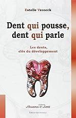 Dent qui pousse, dent qui parle. De l'enfant à l'adulte, les dents révèlent les bases de la personnalité d'Estelle Vereeck