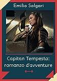 Capitan Tempesta: romanzo d'avventure: Annotato