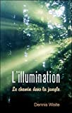 L'illumination - Le chemin dans la jungle