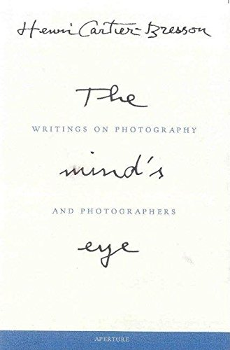 Henri Cartier-Bresson: The Mind's Eye: Writings on Photography and Photographers
