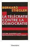 La télécratie contre la Démocratie - Flammarion - 23/10/2006