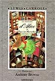 Les Aventures d'Alice au pays des merveilles de Lewis Carroll ,Anthony Browne (Illustrations) ( 14 février 2003 ) - 14/02/2003