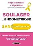 Soulager l'endométriose sans médicaments (Santé) - Format Kindle - 9791028514211 - 10,99 €