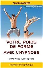 Votre poids de forme avec l'hypnose d'Olivier Lockert