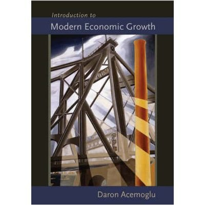 Introduction to Modern Economic Growth by Acemoglu Daron (2009) Hardcover
