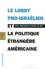 Le lobby pro-israélien et la politique étrangère américaine de John MEARSHEIMER