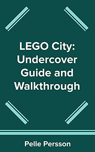 LEGO City: Undercover Guide and Walkthrough (English Edition)